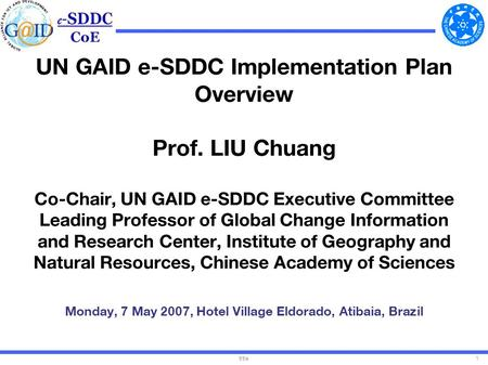 Title1 UN GAID e-SDDC Implementation Plan Overview Prof. LIU Chuang Co-Chair, UN GAID e-SDDC Executive Committee Leading Professor of Global Change Information.