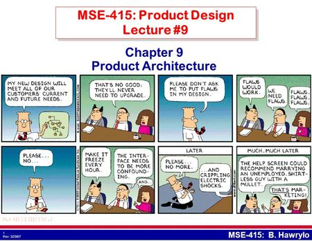 1 Rev: 3/29/07 MSE-415: B. Hawrylo Chapter 9 Product Architecture MSE-415: Product Design Lecture #9.