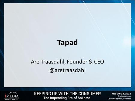 Tapad Are Traasdahl, Founder &