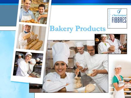 Bakery Products. Since its formation in the year 2000, Chaitanyaa Fibbres has grown to become one of the largest suppliers of products made in non-woven.