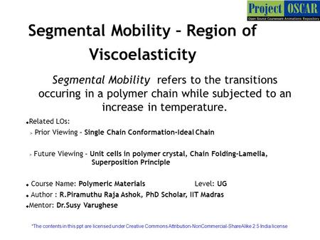 Segmental Mobility – Region of Viscoelasticity  Related LOs: > Prior Viewing – Single Chain Conformation-Ideal Chain > Future Viewing – Unit cells in.