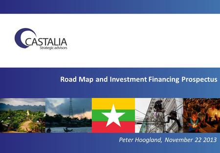 Road Map and Investment Financing Prospectus Peter Hoogland, November 22 2013.