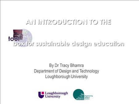 By Dr Tracy Bhamra Department of Design and Technology Loughborough University.