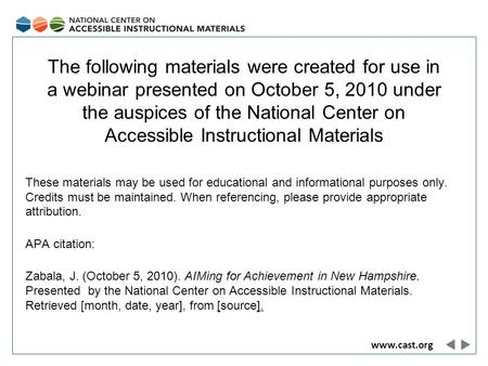 Www.cast.org The following materials were created for use in a webinar presented on October 5, 2010 under the auspices of the National Center on Accessible.
