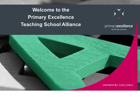 Welcome to the Primary Excellence Teaching School Alliance.