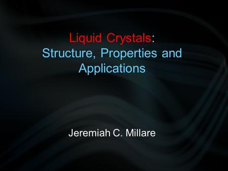 Liquid Crystals: Structure, Properties and Applications