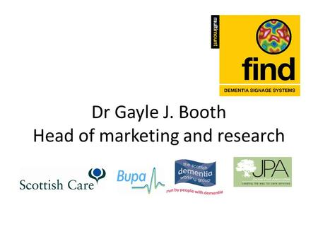 Dr Gayle J. Booth Head of marketing and research