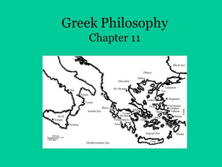 Greek Philosophy Chapter 11. I. Greeks placed great importance on intellect, and/or the ability to reason.