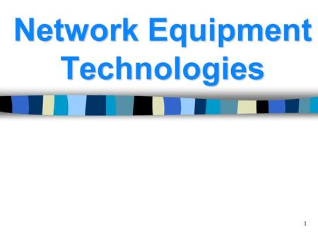 1 Network Equipment Technologies Network Equipment Technologies.