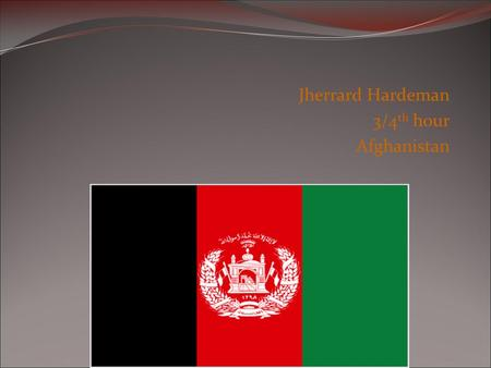 Jherrard Hardeman 3/4 th hour Afghanistan. Geography 1 Coordinates are 35 00 N and 65 00 Bordering countries include: China, Iran, Pakistan, Tajikistan.