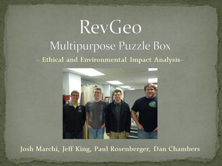 Josh Marchi, Jeff King, Paul Rosenberger, Dan Chambers – Ethical and Environmental Impact Analysis–