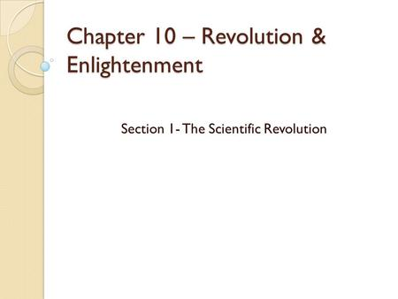 Chapter 10 – Revolution & Enlightenment