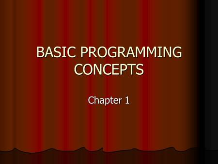 BASIC PROGRAMMING CONCEPTS Chapter 1. PROGRAM A program is a designed opportunity for leisure experience to occur. A program is a designed opportunity.