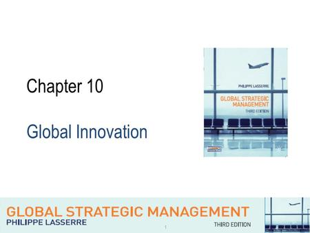 Chapter 10 Global Innovation.