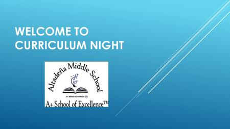 WELCOME TO CURRICULUM NIGHT. IN THIS PRESENTATION ATTENDEES WILL LEARN ABOUT: Traveling to and from school procedures. Dress Code What will be going on.