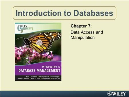 Introduction to Databases Chapter 7: Data Access and Manipulation.