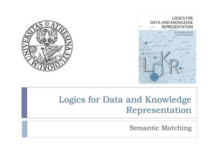 Logics for Data and Knowledge Representation Semantic Matching.