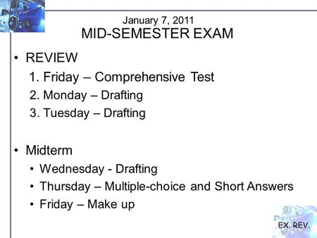 REVIEW 1. Friday – Comprehensive Test 2. Monday – Drafting 3. Tuesday – Drafting Midterm Wednesday - Drafting Thursday – Multiple-choice and Short Answers.