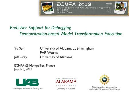Yu SunUniversity of Alabama at Birmingham PAR Works Jeff Gray University of Alabama Montpellier, France July 3rd, 2013 This research is supported.