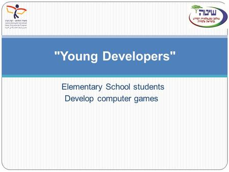 Elementary School students Develop computer games Young Developers