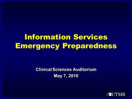Information Services Emergency Preparedness Clinical Sciences Auditorium May 7, 2010.