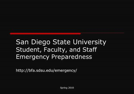 Spring 2010 San Diego State University Student, Faculty, and Staff Emergency Preparedness