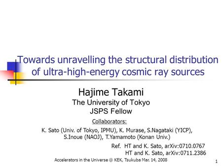 Accelerators in the KEK, Tsukuba Mar. 14, 2008 1 Towards unravelling the structural distribution of ultra-high-energy cosmic ray sources Hajime.