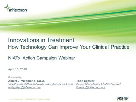 Www.inflexxion.com | healthy behavior through technology Innovations in Treatment : How Technology Can Improve Your Clinical Practice NIATx Action Campaign.