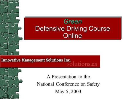 Green Defensive Driving Course Online A Presentation to the National Conference on Safety May 5, 2003.