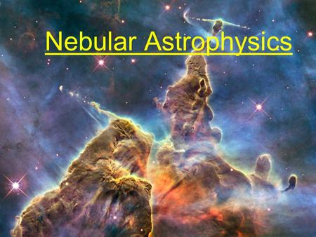 Nebular Astrophysics. Visible Appearance of the ISM 1) Emission Nebulae Emission line radiation from radiatively ionized/excited gas The Fox Fur Nebula.