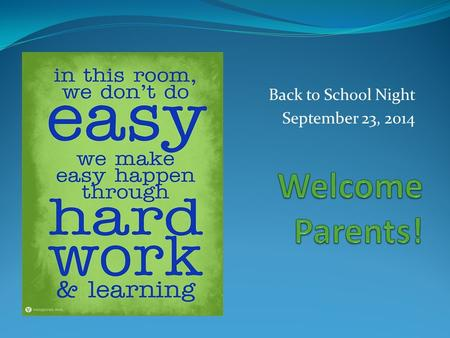 Back to School Night September 23, 2014. A typical day… * Think About It/Warm-up *Check HW *Cover the lesson (typically 2 days) *Interactive Journal *Classwork/group.