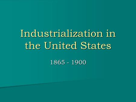 the growth of industrialization in the united states In addition, the industrialization of the united states produced a fundamental reorientation of consumption the economic growth of the united states.