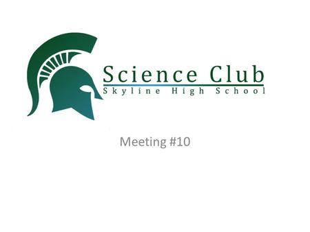 Meeting #10. Agenda Science in the News I SEE THE LIGHT Science Olympiad.