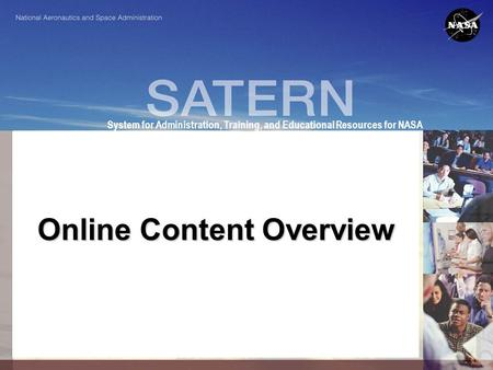 1 System for Administration, Training, and Educational Resources for NASA Online Content Overview.