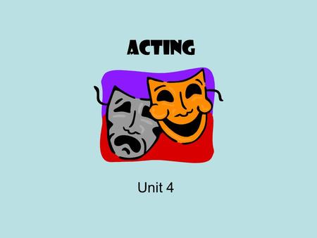 "Acting Unit 4. Acting Categories Extras- –Used to provide a sense of a crowd Nonprofessionals –Chosen because they ""look the part"" Trained professionals."