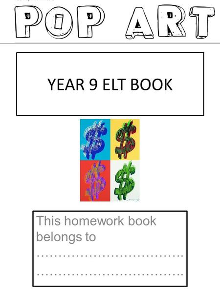 YEAR 9 ELT BOOK This homework book belongs to ……………………………. …………………………….