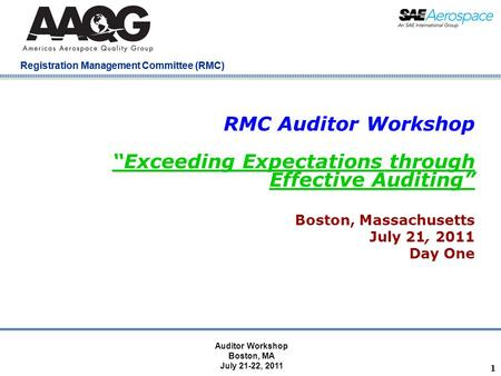 "Company Confidential Registration Management Committee (RMC) RMC Auditor Workshop ""Exceeding Expectations through Effective Auditing"" Boston, Massachusetts."