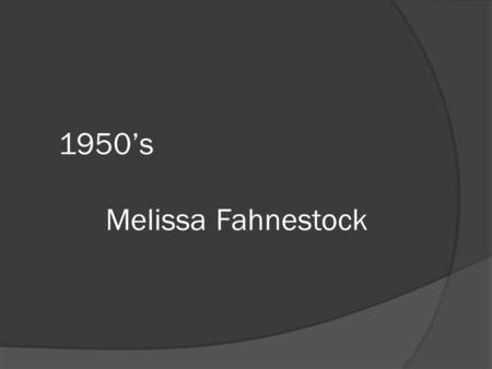 1950's Melissa Fahnestock. The 1950's  In the 190's after the WWII veterans came home they moved to the suburbs. The suburbs gave people the chance.