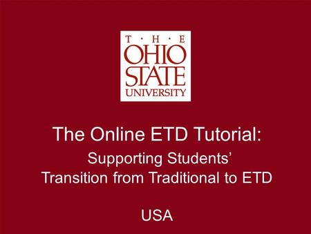 The Online ETD Tutorial: Supporting Students' Transition from Traditional to ETD USA.