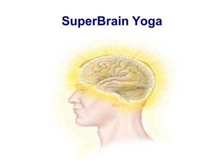 SuperBrain Yoga. 1. Stand facing the sunrise. Remove any jewelry.