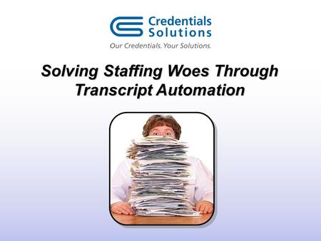 Solving Staffing Woes Through Transcript Automation.