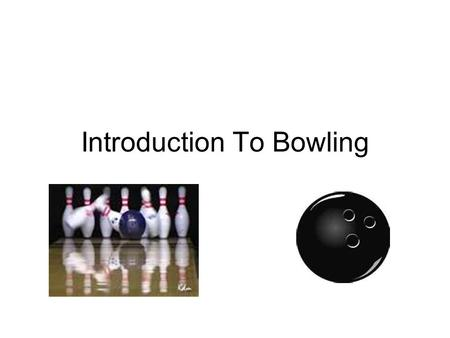 Introduction To Bowling