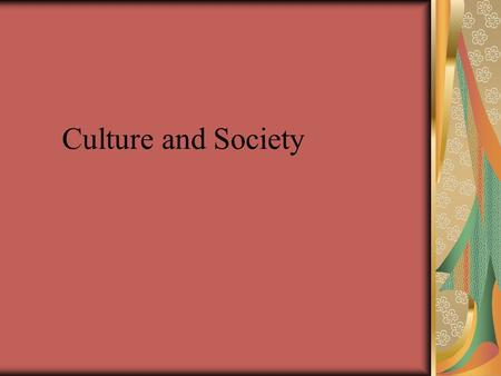 Culture and Society. Chapter Opener Essentials Of Sociology, 3rd Edition Copyright © 2011 W.W. Norton & Company.