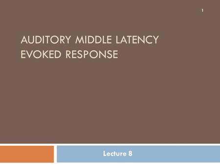 Auditory middle latency evoked response