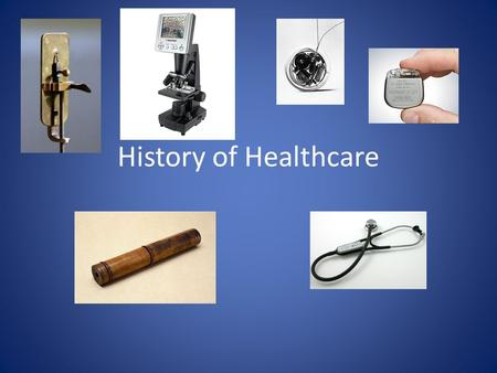 History of Healthcare.
