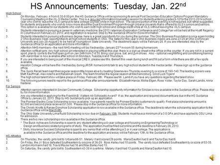 HS Announcements: Tuesday, Jan. 22 nd High School 1.On Monday, February, 4 from 6:30-8:00 pm, the HS Guidance Office will be sponsoring its annual Post.