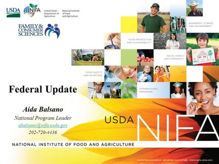 Federal Update Aida Balsano National Program Leader 202-720-4436.