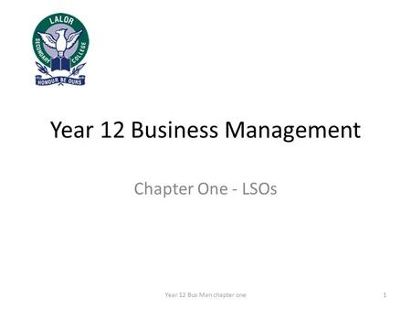 Year 12 Business Management Chapter One - LSOs 1Year 12 Bus Man chapter one.