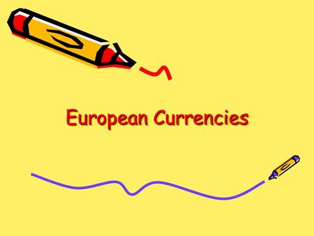 European Currencies. What is the European Union? It is a group of 27 countries who have come together to have free trade and economic co-operation.