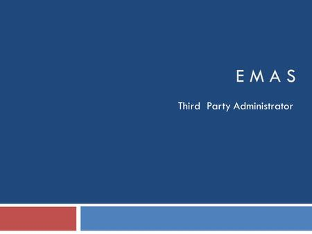 E M A S Third Party Administrator. Introduction  An integrated solution for complete computerization of TPA functions, build on the most futuristic and.